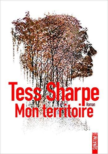 Read more about the article Chroniques 2019  Mon territoire de Tess Sharpe