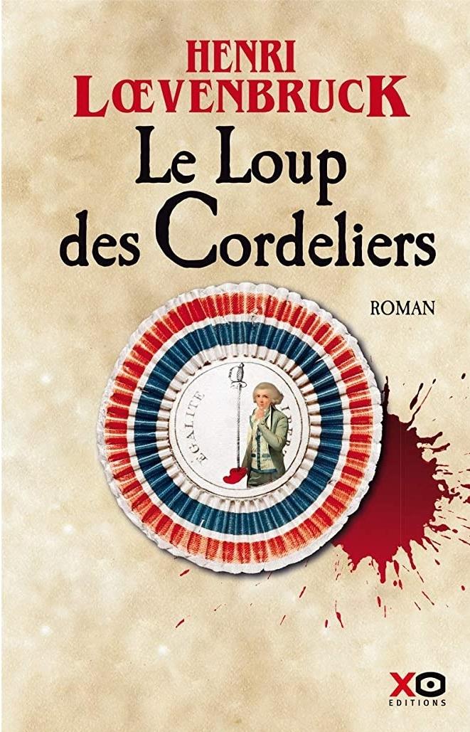 Chroniques 2019  Le Loup  des Cordeliers de Henri Loevenbruck