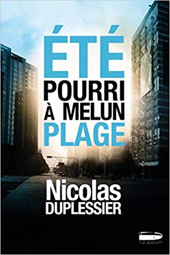 Chroniques 2020  Eté pourri à Melun Plage de Nicolas Duplessier
