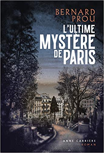 Chroniques 2020  L'ultime mystère de Paris de Bernard Prou