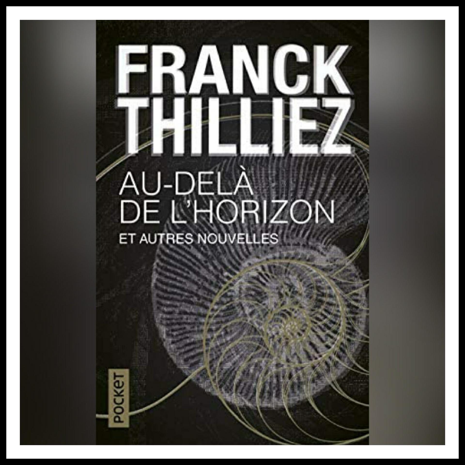 Chroniques 2020 \ Au-delà de l'horizon et autres nouvelles de Franck Thilliez