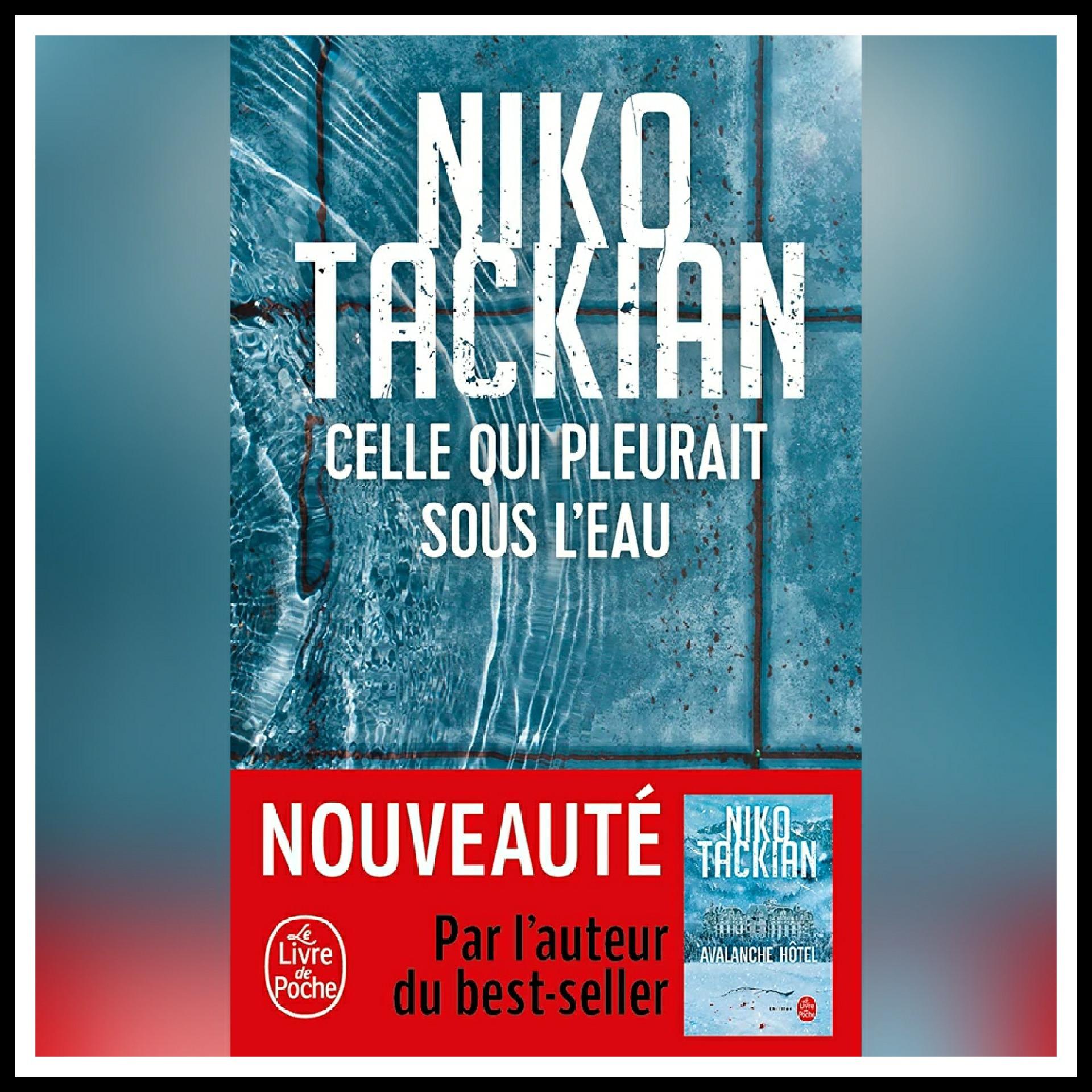 Chroniques 2020 \ Celle qui pleurait sous l'eau de Niko Tackian