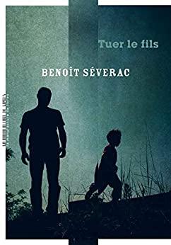 Chroniques 2020  Tuer le fils de Benoît Séverac