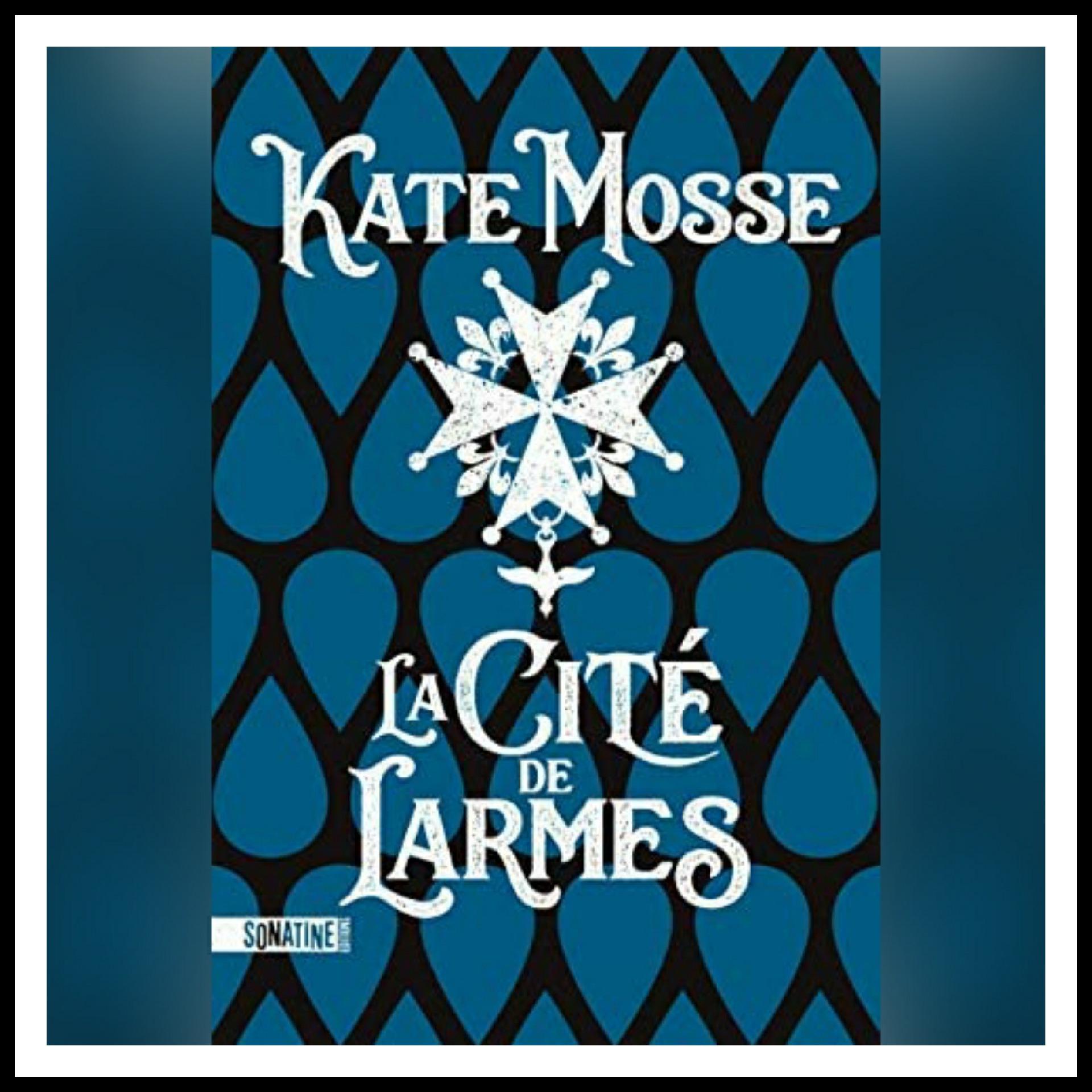 Read more about the article Chroniques 2021 \ La Cité de Larmes de Kate Mosse