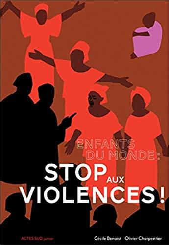 Chroniques 2020  Enfants du monde : Stop aux violences ! de Cécile Benoist et Olivier Charpentier