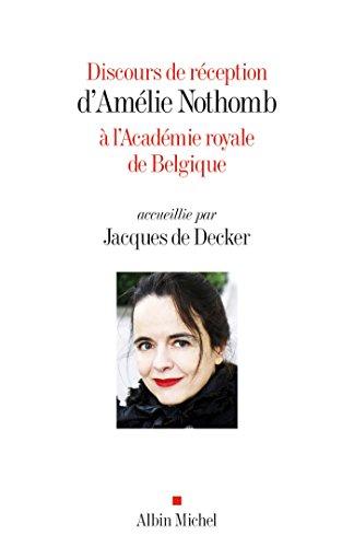 Read more about the article Chroniques 2020  Discours de réception d'Amélie Nothomb à l'Acédmie royale de Belgique