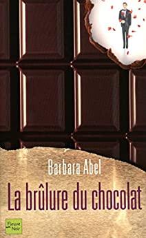 Read more about the article Chroniques 2020  La brûlure du chocolat de Barbara Abel