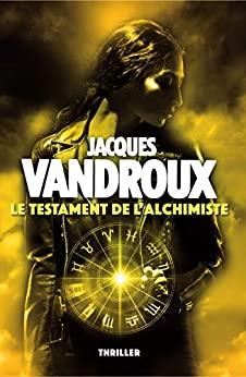 Read more about the article Chroniques 2020  Le Testament de l'Alchimiste de Jacques Vandroux