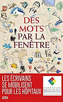 Read more about the article Chroniques 2020  Des mots par la fenêtre, recueil de nouvelles au profit des hôpitaux de France
