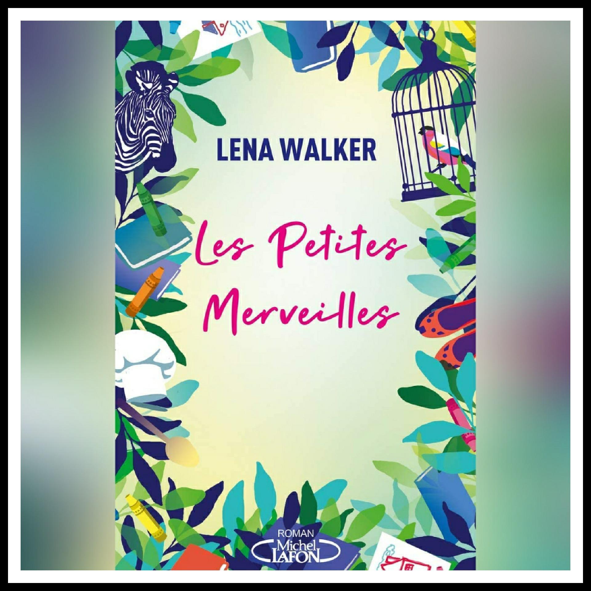 Read more about the article Chroniques 2020 \ Les petites merveilles de Lena Walker