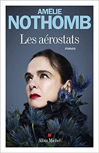 Read more about the article Chroniques 2020  Les aérostats d'Amélie Nothomb