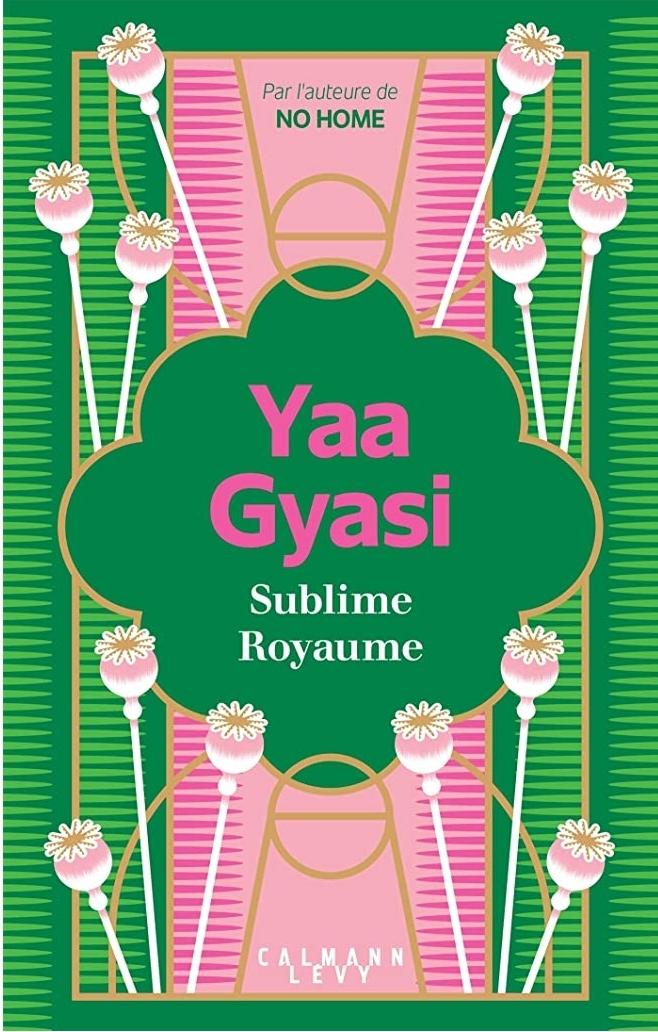 Chroniques 2020  Sublime Royaume de Yaa Gyasi