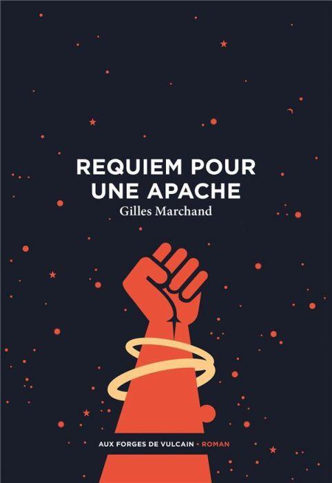 Chroniques 2020  Requiem pour une Apache de Gilles Marchand