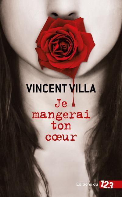 Chroniques 2020  Je mangerai ton cœur de Vincent Villa