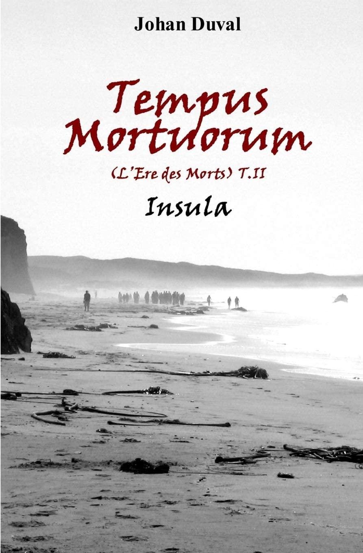 Chroniques 2020  Tempus Mortuorum (L'ère des morts) – Tome 2 : Insula de Johan Duval