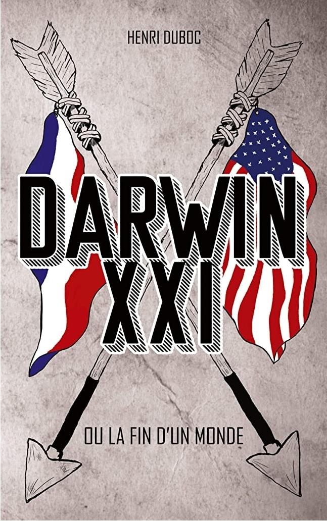 Read more about the article Chroniques 2020  Darwin XXI ou la fin d'un monde de Henri Duboc