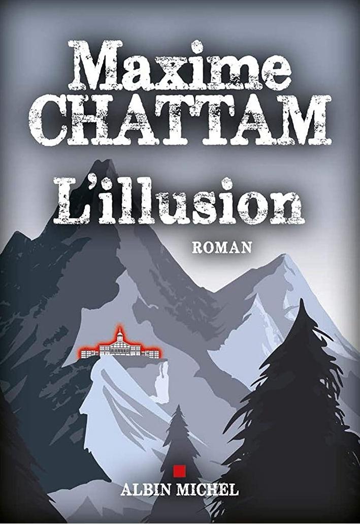 Read more about the article Chroniques 2020  L'illusion de Maxime Chattam