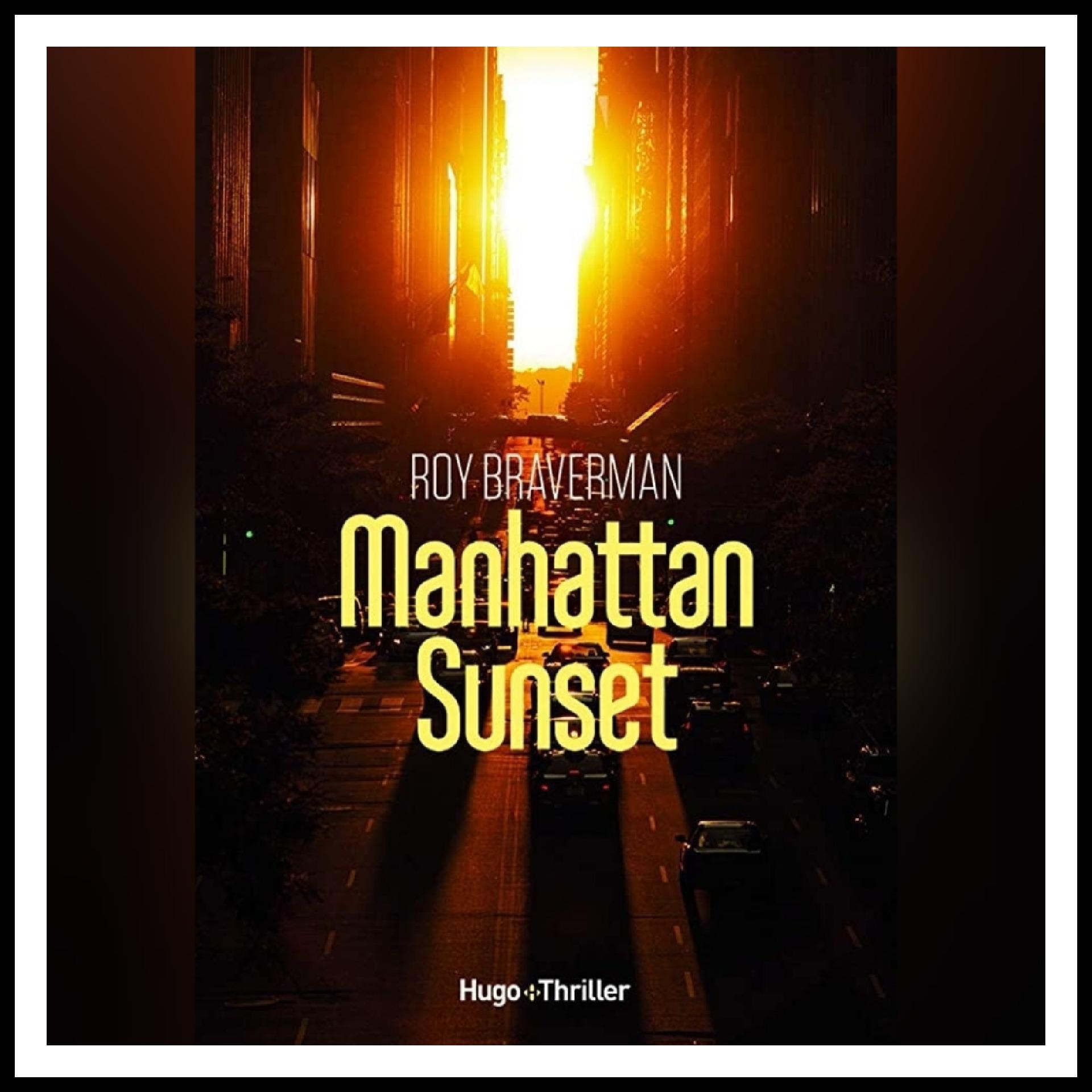 Chroniques 2021 \ Manhattan Sunset de Roy Braverman