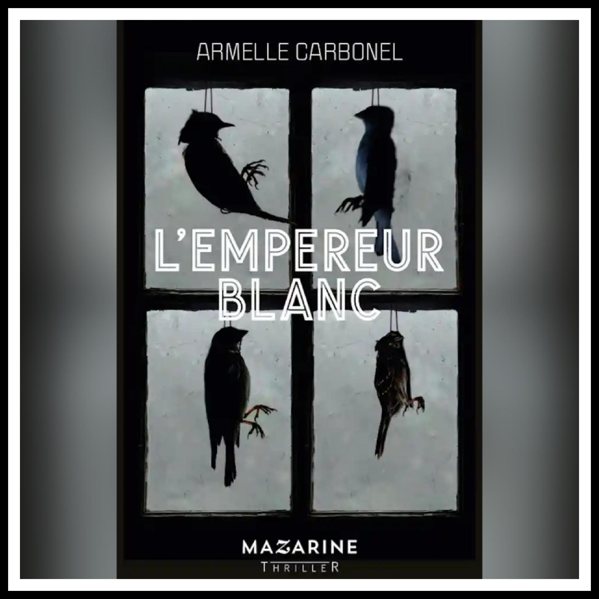Read more about the article Chroniques 2021 \ L'Empereur blanc d'Armelle Carbonel