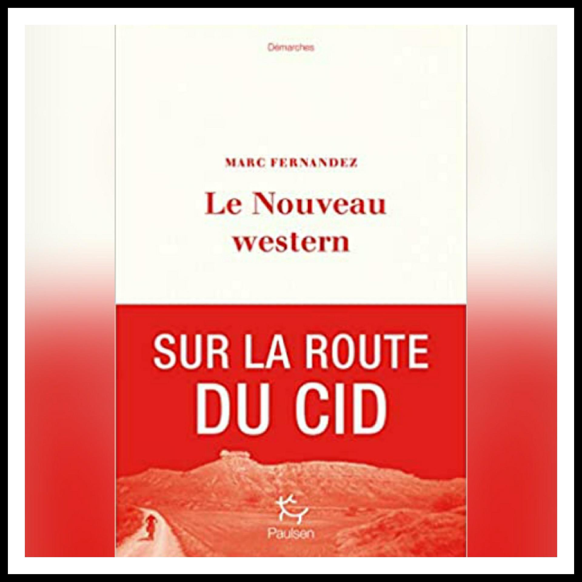 Chroniques 2021 \ Le nouveau western – Sur la route du Cid de Marc Fernandez