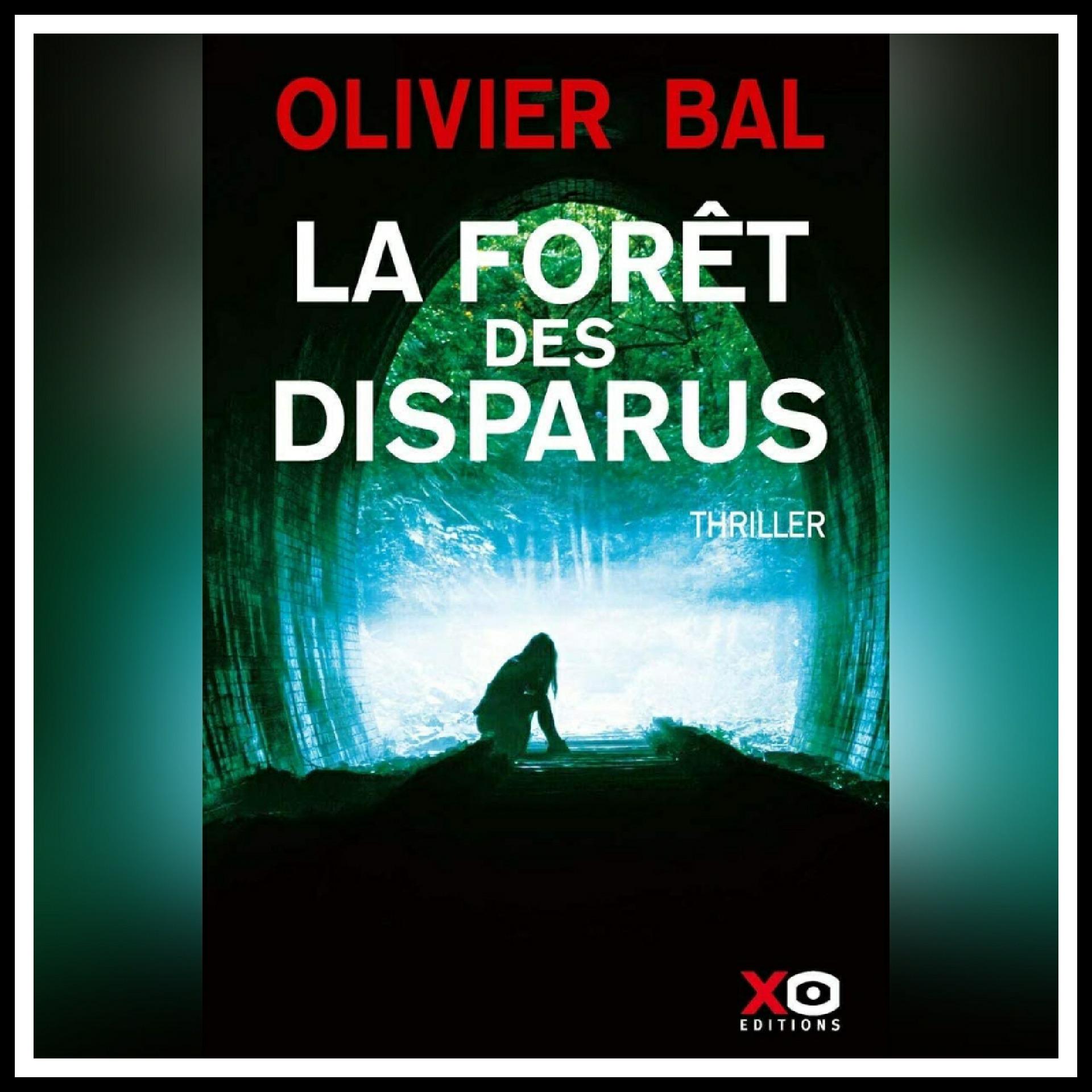 Chroniques 2021 \ La forêt des disparus d'Olivier Bal