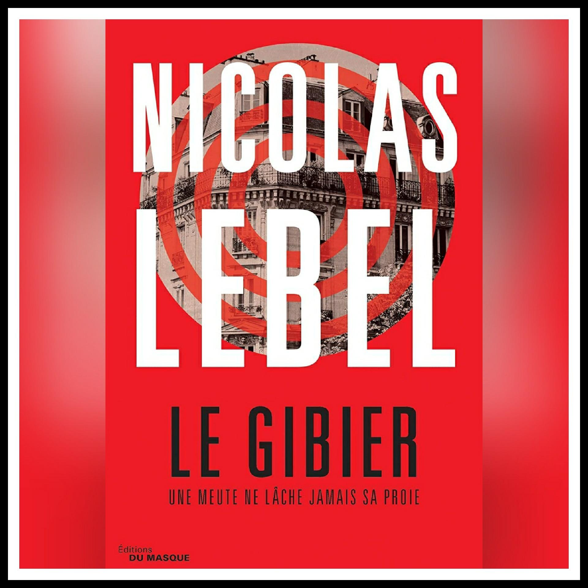 Chroniques 2021 \ Le Gibier de Nicolas Lebel
