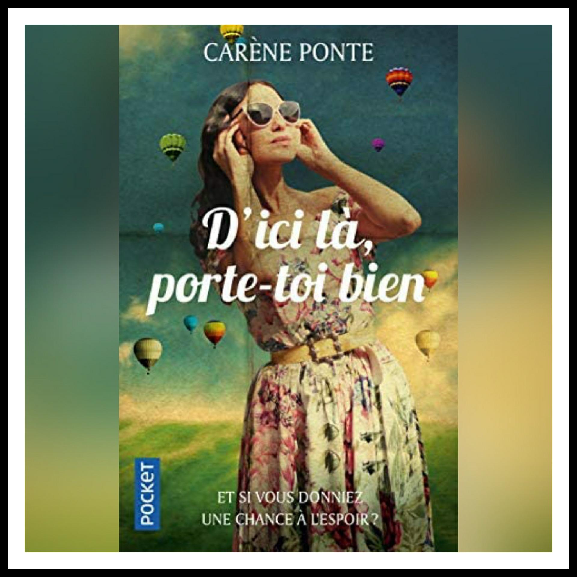 Read more about the article Chroniques 2019 \ D'ici là, porte-toi bien de Carène Ponte