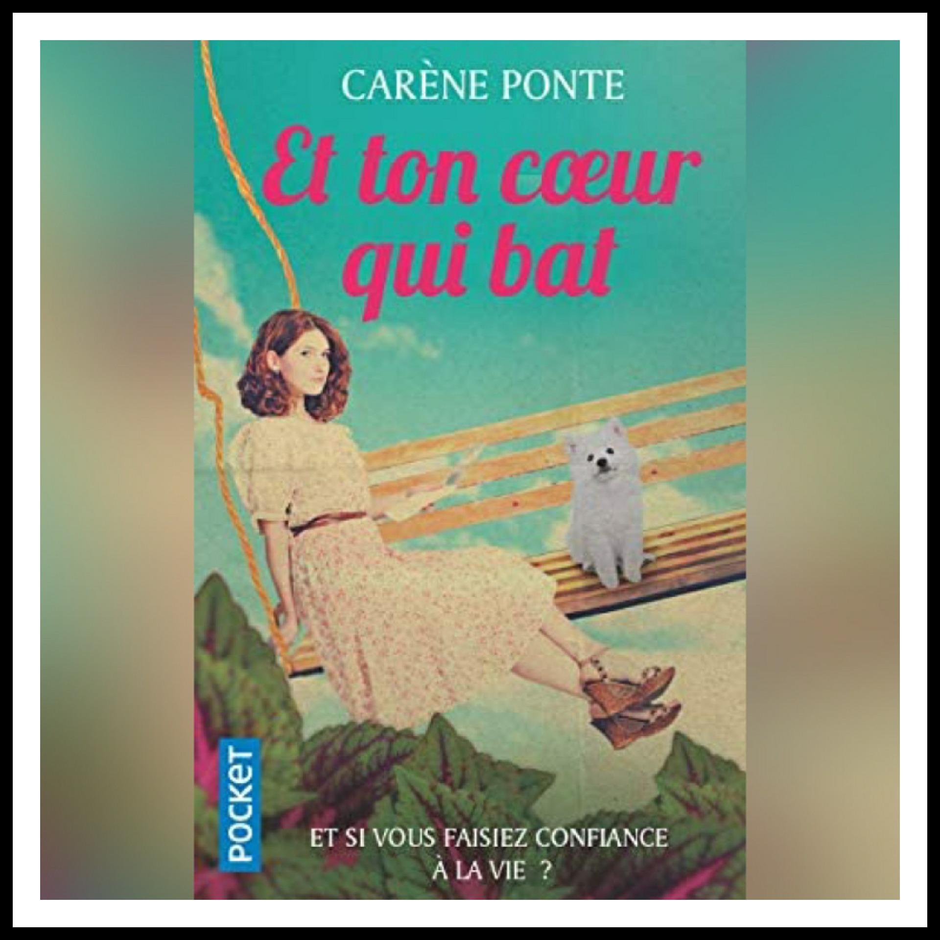 Read more about the article Chroniques 2020 \ Et ton cœur qui bat de Carène Ponte