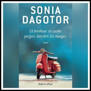 Read more about the article Chroniques 2021 \ Le bonheur se cache parfois derrière les nuages de Sonia Dagotor