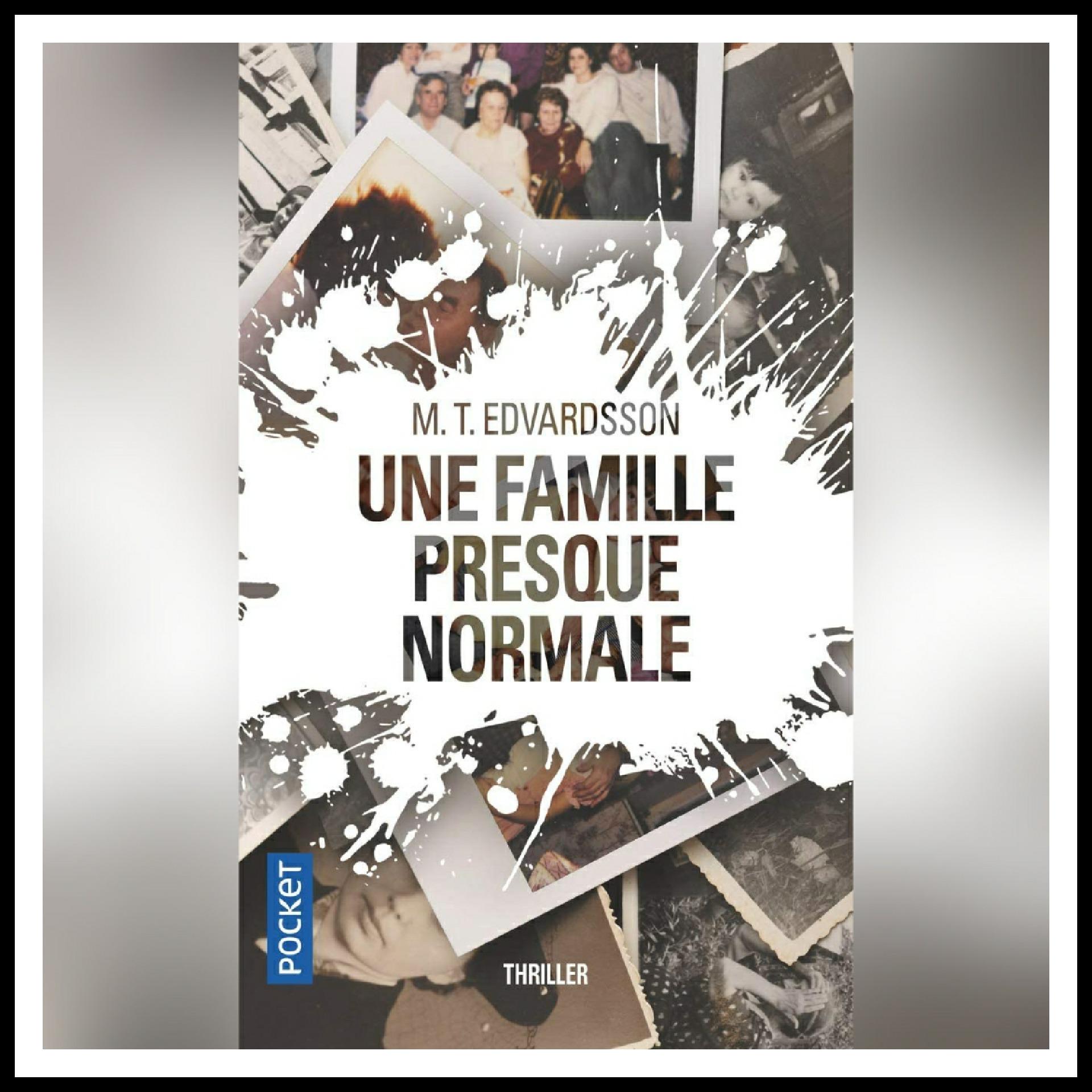 Read more about the article Chroniques 2021 \ Une famille presque normale de Mattias T. Edvardsson