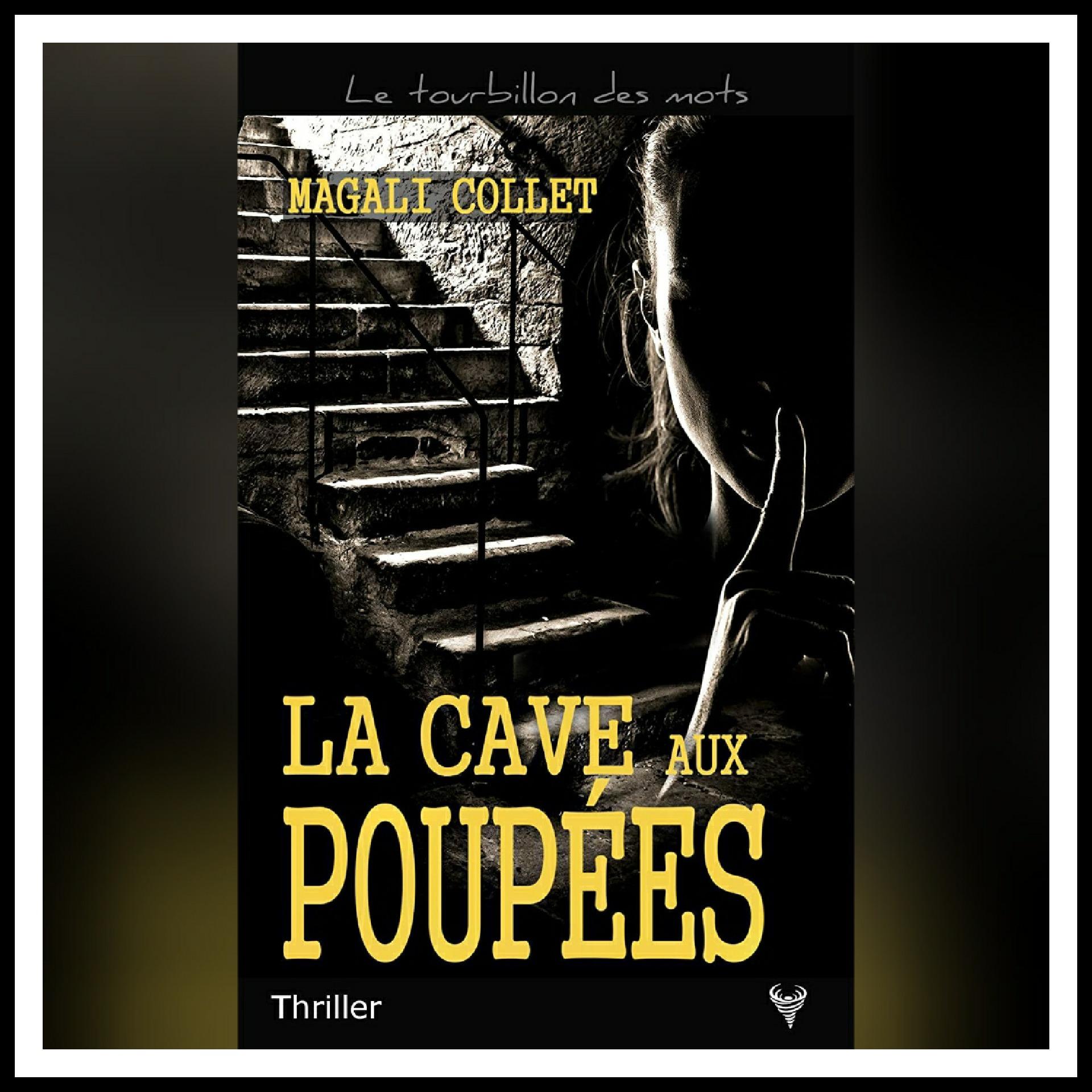 Read more about the article Chroniques 2021 \ La cave aux poupées de Magali Collet