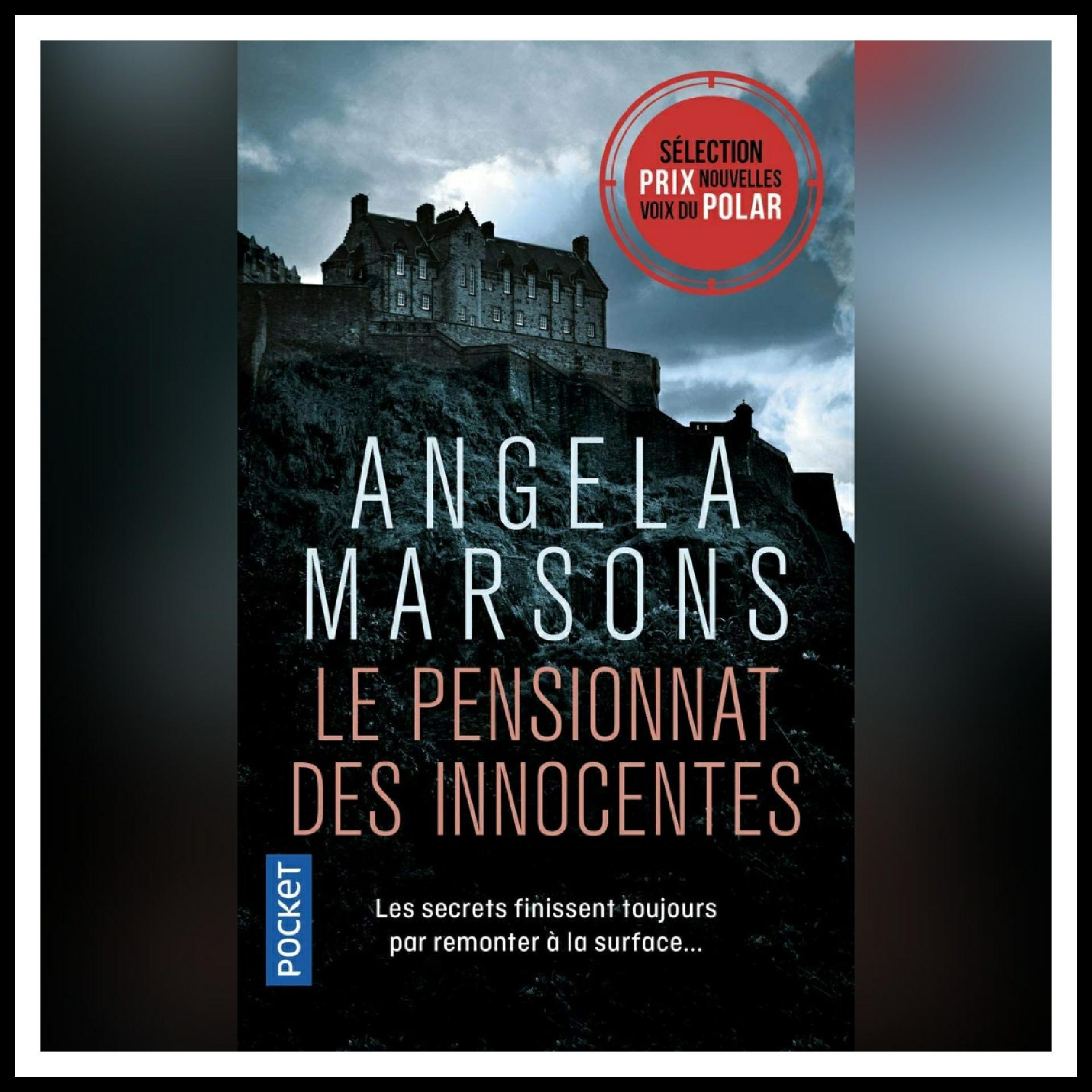 Read more about the article Chroniques 2021 \ Le pensionnat des innocentes d'Angela Marsons