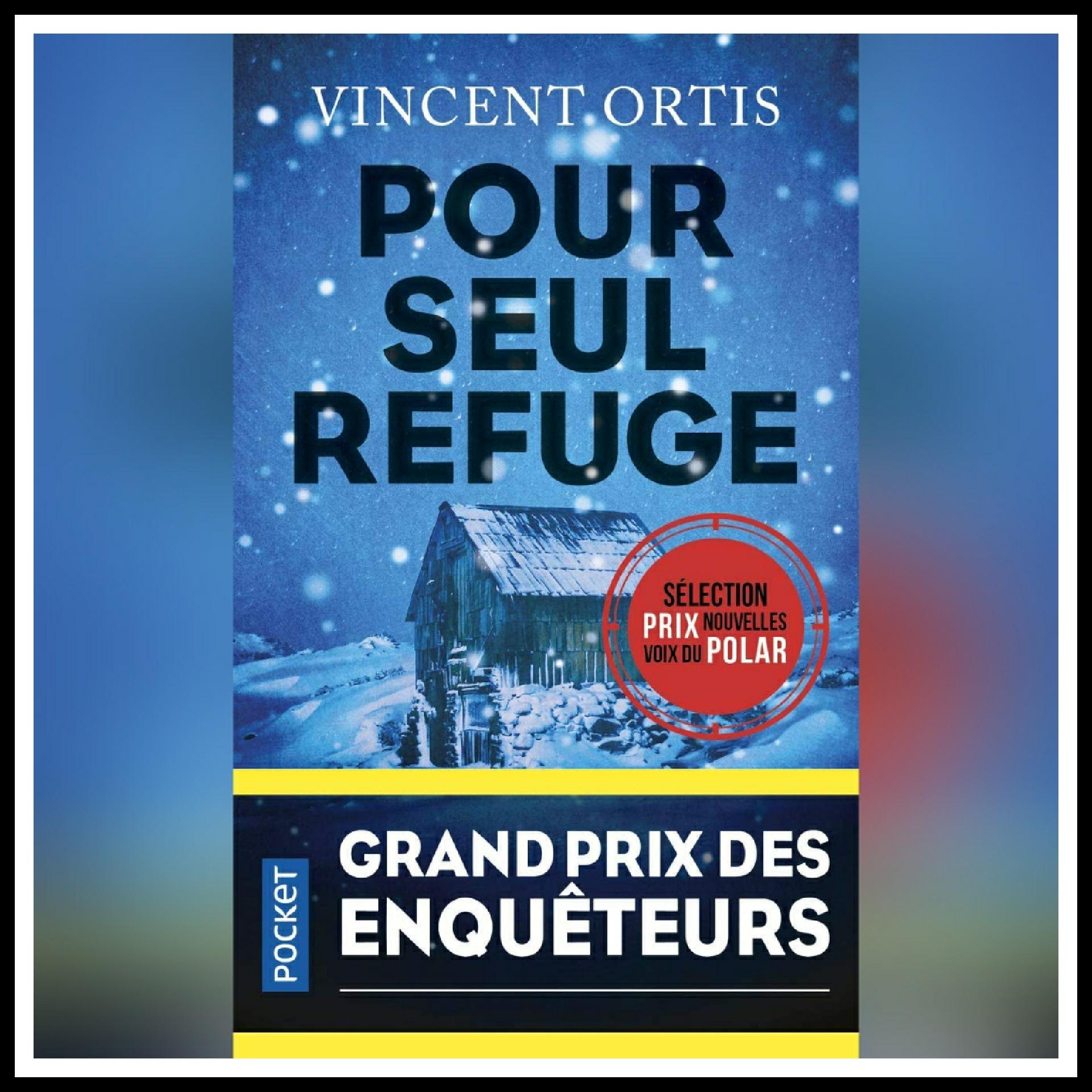 Read more about the article Chroniques 2021 \ Pour seul refuge de Vincent Ortis