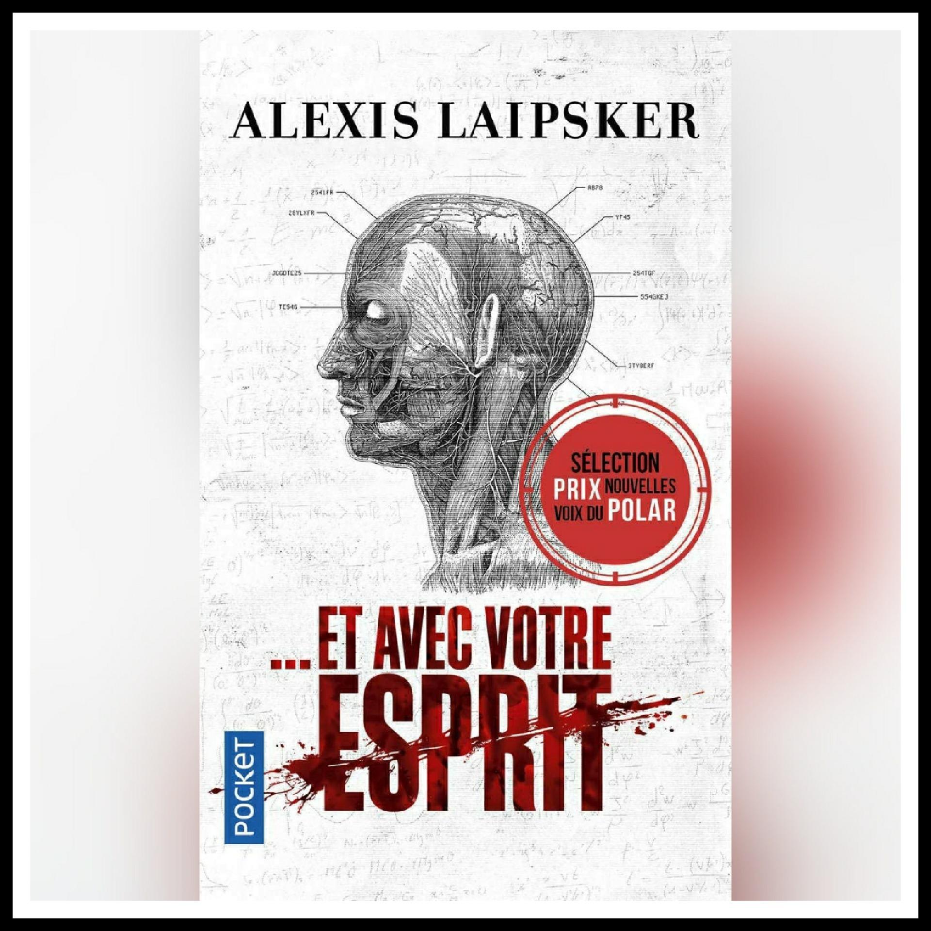 Read more about the article Chroniques 2021 \ Et avec votre esprit d'Alexis Laipsker