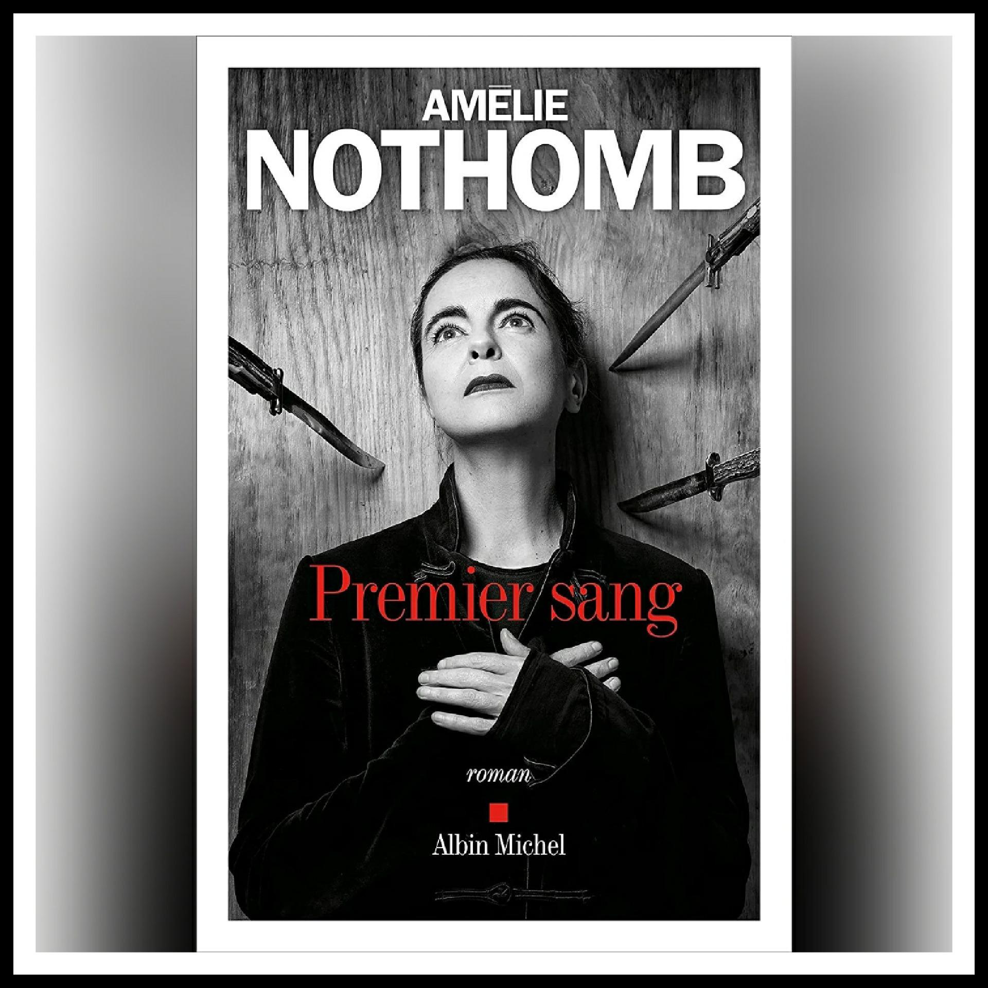 Read more about the article Chroniques 2021 \ Premier sang d'Amélie Nothomb