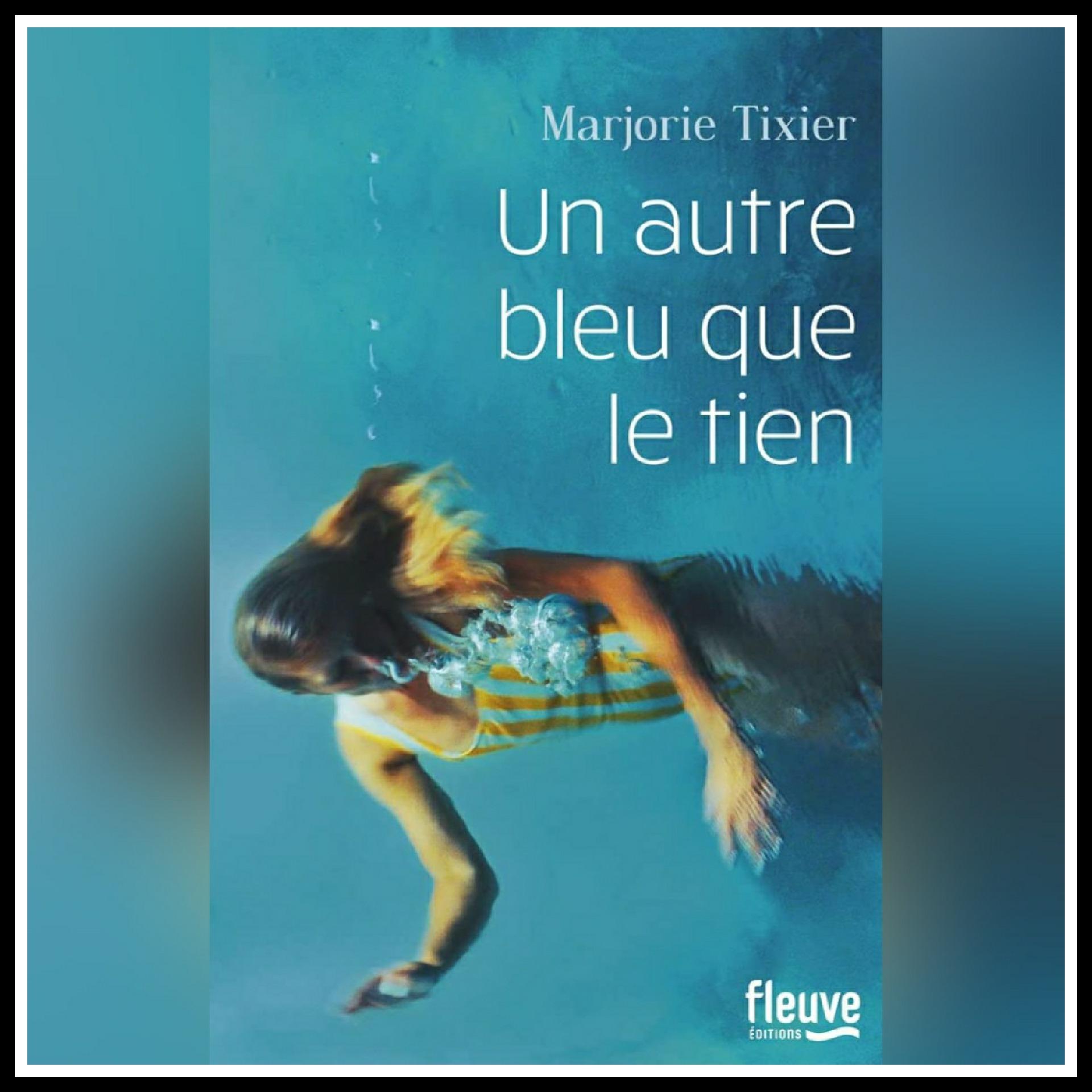 Read more about the article Chroniques 2021 \ Un autre bleu que le tien de Marjorie Tixier