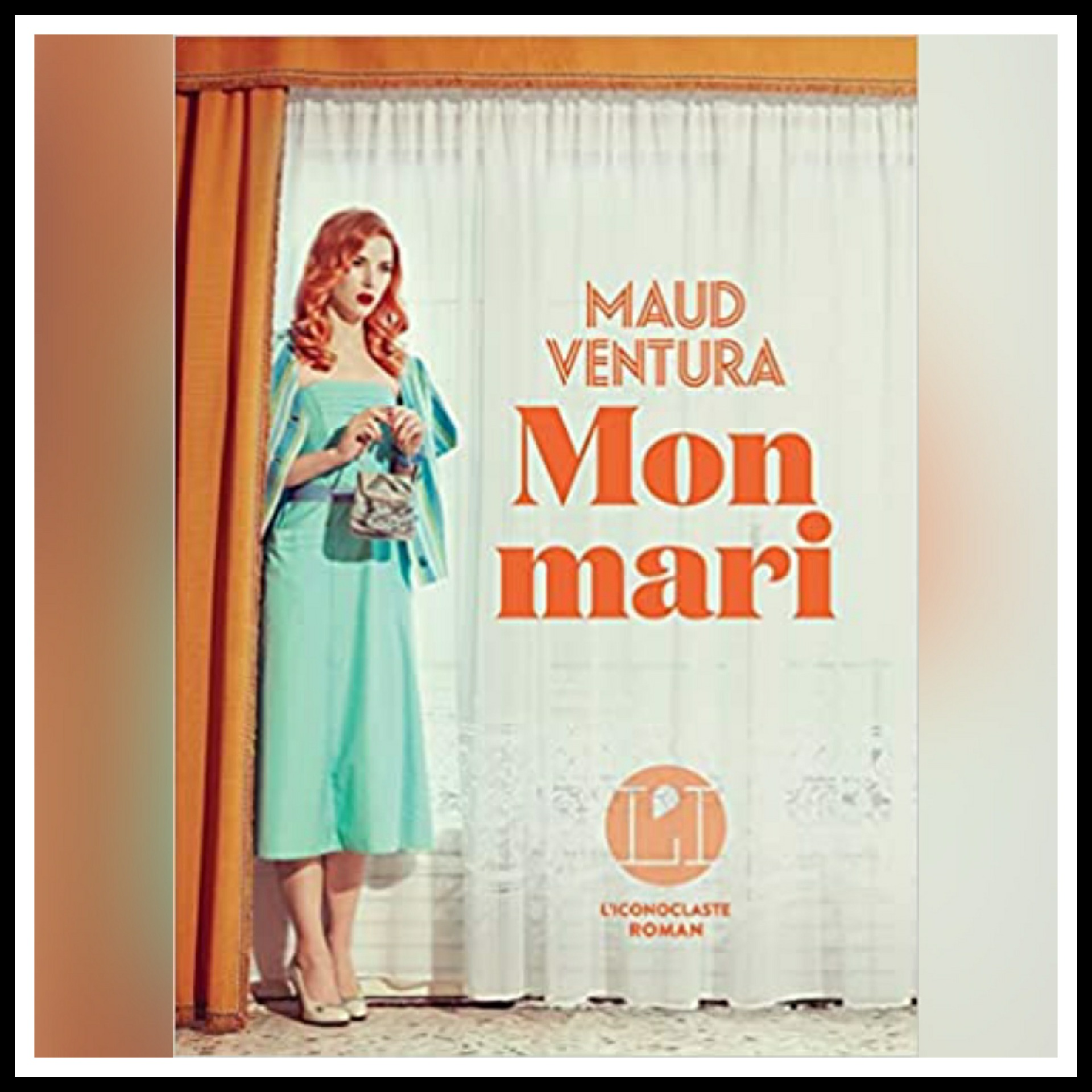 Read more about the article Chroniques 2021 \ Mon mari de Maud Ventura