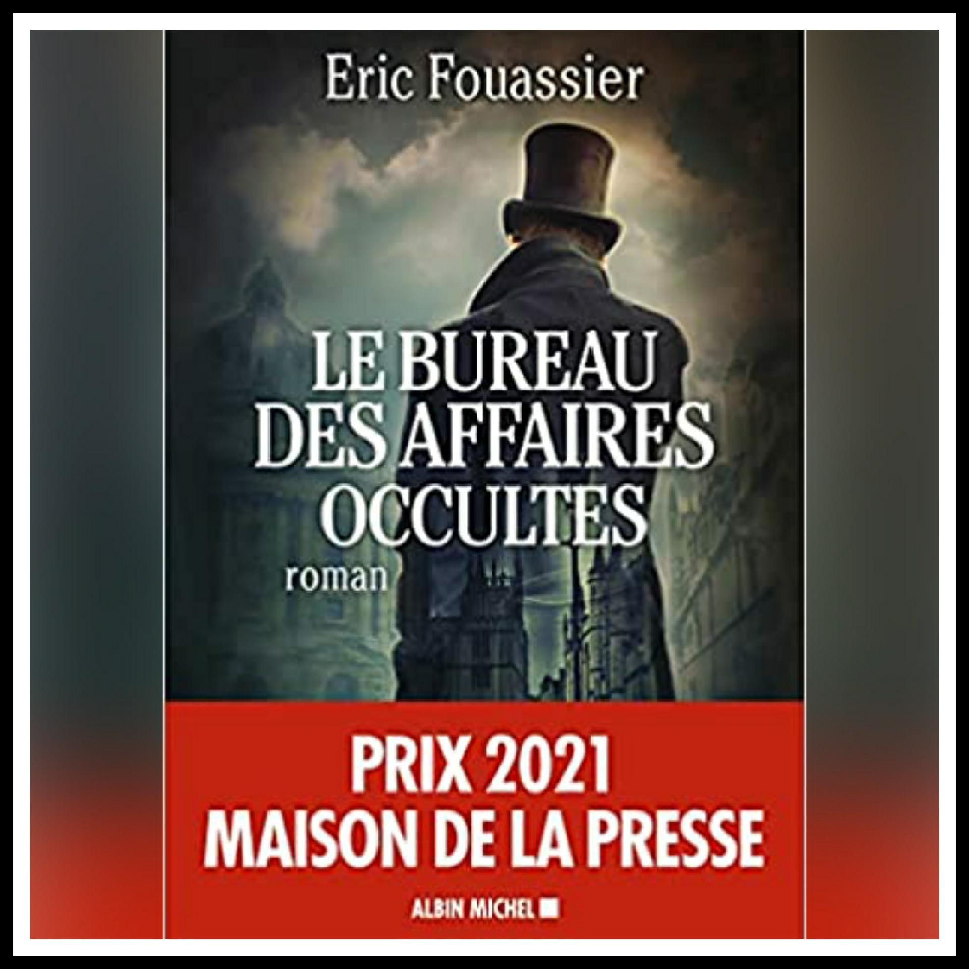 Read more about the article Chroniques 2021 \ Le bureau des affaires occultes d'Eric Fouassier