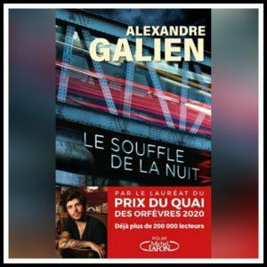 Read more about the article Chroniques 2020 \ Le souffle de la nuit d'Alexandre Galien
