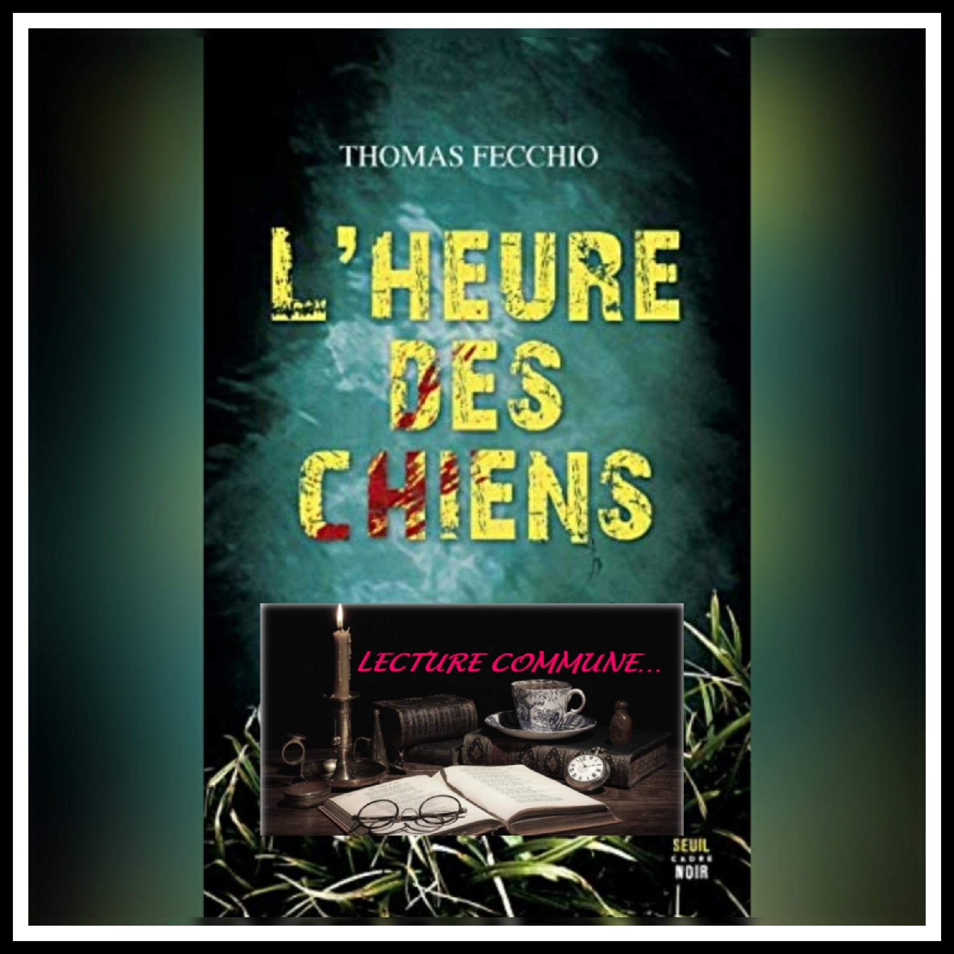 Read more about the article Lecture commune \ L'heure des chiens de Thomas Fecchio